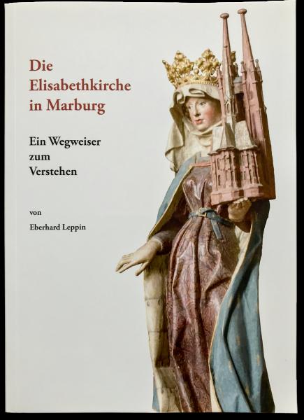 Die Elisabethkirche in Marburg - Ein Wegweiser zum Verstehen