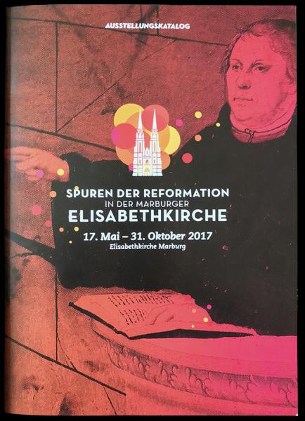 Spuren der Reformation in der Marburger Elisabethkirche - Ausstellungskatalog