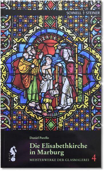 Die Elisabethkirche zu Marburg - Meisterwerke der Glasmalerei Band 4 - Sonderausgabe für die Elisabe
