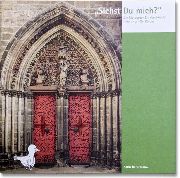 """""""Siehst Du mich?"""" -Die Marburger Elisabethkirche (nicht nur) für Kinder"""